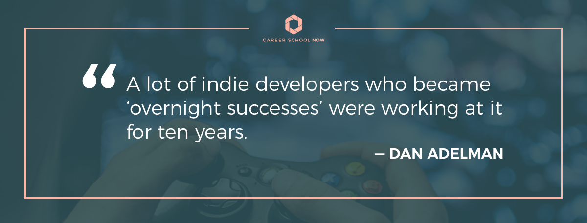 Dan Adelman quote-Learn how to become a video game designer